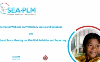 SEA-PLM Technical Webinar on Proficiency Scales and Database  and Regional Team Meeting on SEA-PLM Activities and Reporting